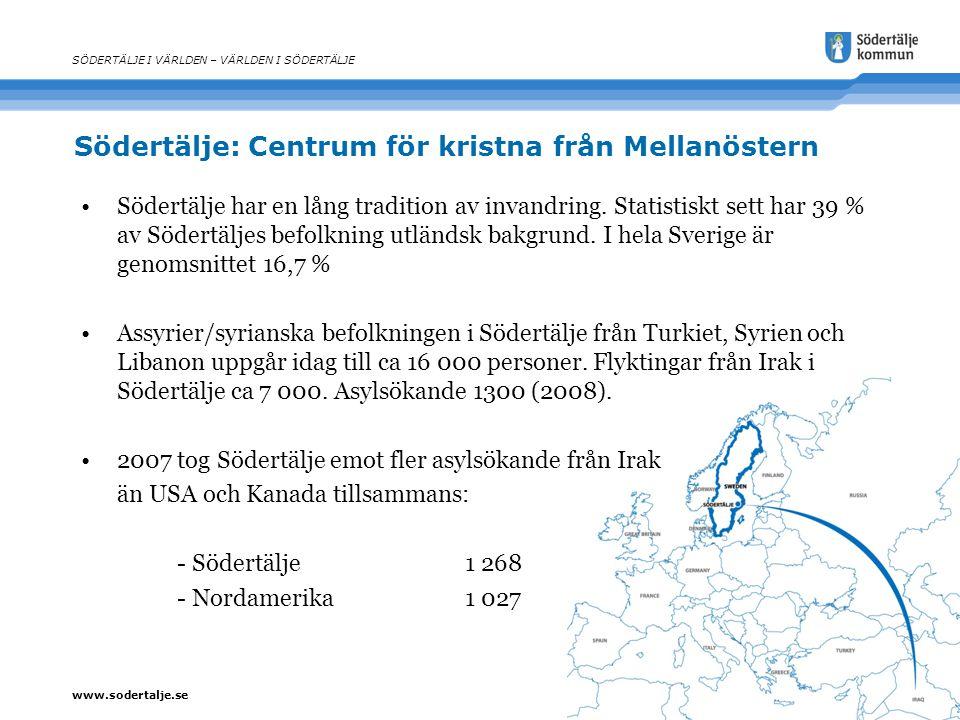 www.sodertalje.se Södertälje: Centrum för kristna från Mellanöstern SÖDERTÄLJE I VÄRLDEN – VÄRLDEN I SÖDERTÄLJE Södertälje har en lång tradition av in