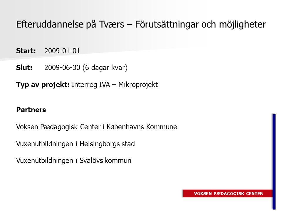 Från idé till ansökan VOKSEN PÆDAGOGISK CENTER - Vad är det som driver integrationen i Øresundsregionen.