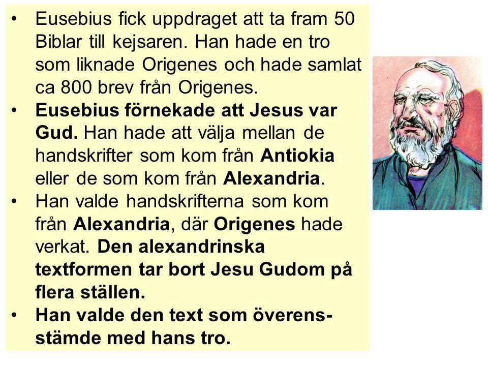 Eusebius fick uppdraget att ta fram 50 Biblar till kejsaren. Han hade en tro som liknade Origenes och hade samlat ca 800 brev från Origenes. Eusebius