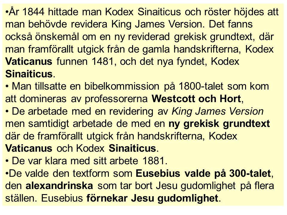 År 1844 hittade man Kodex Sinaiticus och röster höjdes att man behövde revidera King James Version. Det fanns också önskemål om en ny reviderad grekis