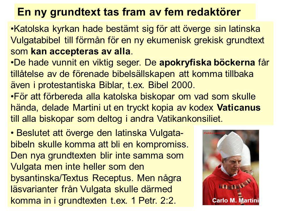 Carlo M. Martini Katolska kyrkan hade bestämt sig för att överge sin latinska Vulgatabibel till förmån för en ny ekumenisk grekisk grundtext som kan a