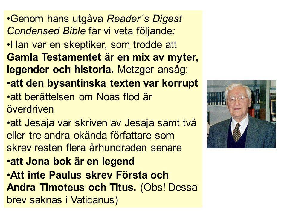 Genom hans utgåva Reader´s Digest Condensed Bible får vi veta följande: Han var en skeptiker, som trodde att Gamla Testamentet är en mix av myter, leg