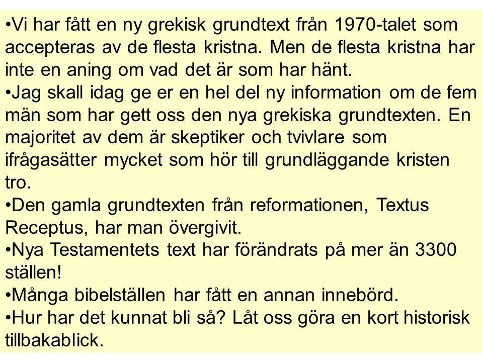 Motsägelser i den nya grundtexten 1 Petr.2:3 Svenska Folkbibeln 33.