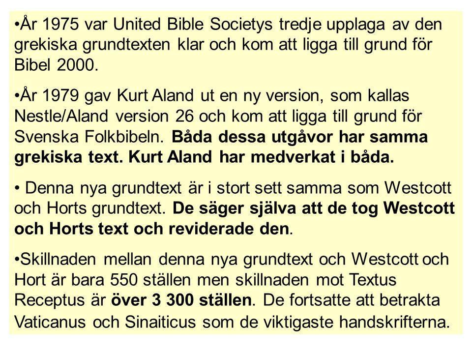 År 1975 var United Bible Societys tredje upplaga av den grekiska grundtexten klar och kom att ligga till grund för Bibel 2000. År 1979 gav Kurt Aland