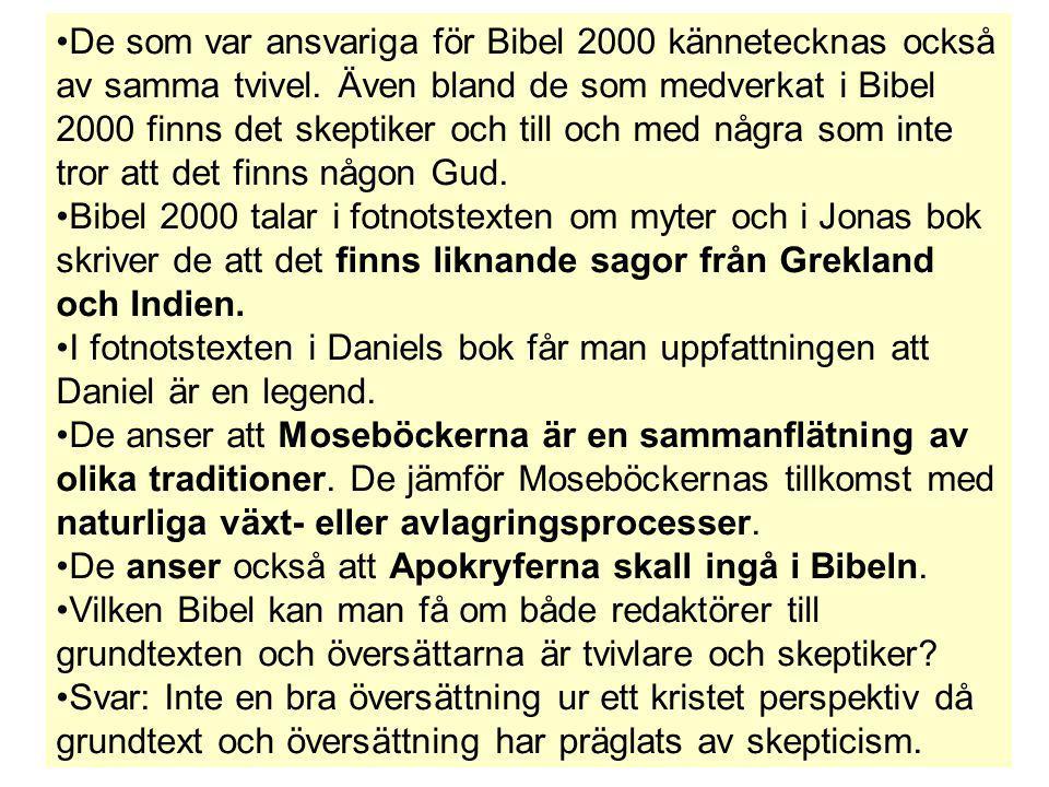 De som var ansvariga för Bibel 2000 kännetecknas också av samma tvivel. Även bland de som medverkat i Bibel 2000 finns det skeptiker och till och med