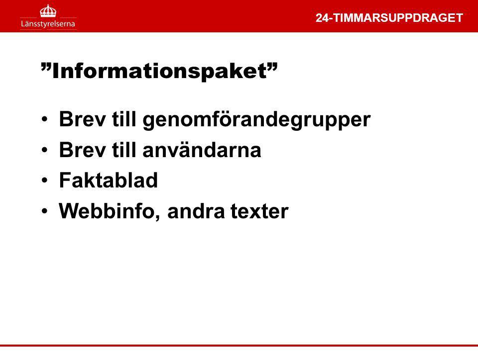 """24-TIMMARSUPPDRAGET """"Informationspaket"""" Brev till genomförandegrupper Brev till användarna Faktablad Webbinfo, andra texter"""