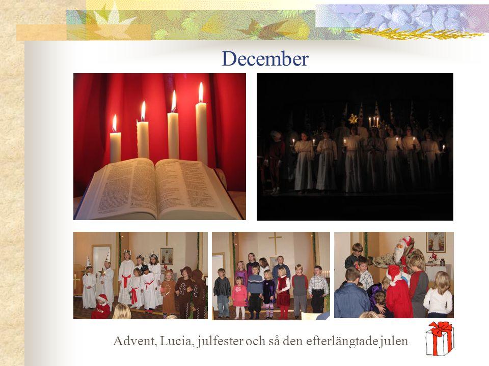 December Advent, Lucia, julfester och så den efterlängtade julen