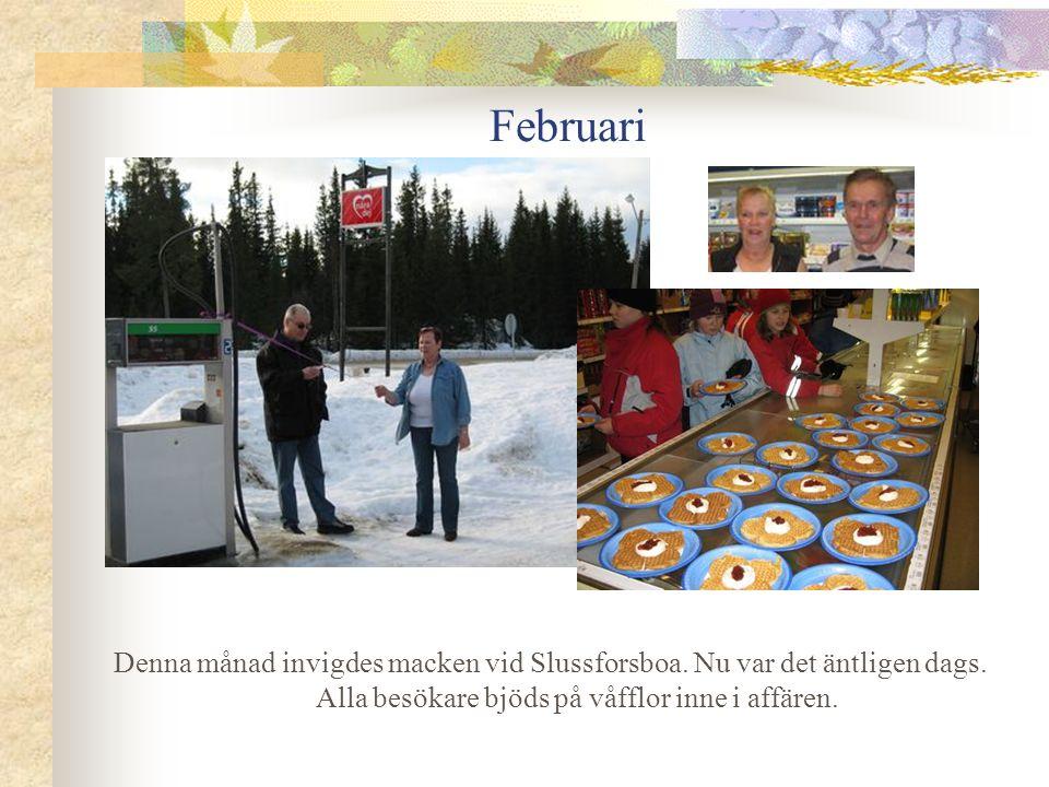 Februari Denna månad invigdes macken vid Slussforsboa.