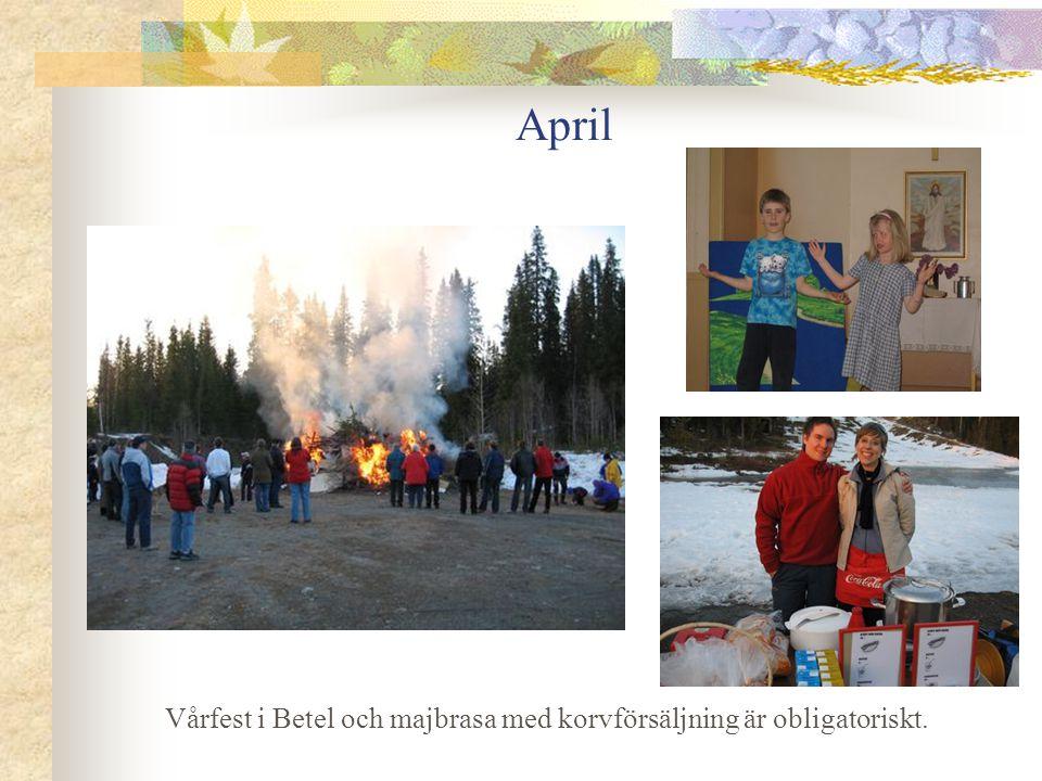 April Vårfest i Betel och majbrasa med korvförsäljning är obligatoriskt.