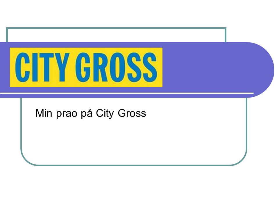 . Min prao på City Gross