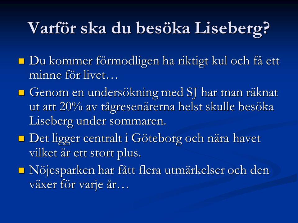 Varför ska du besöka Liseberg? Du kommer förmodligen ha riktigt kul och få ett minne för livet… Du kommer förmodligen ha riktigt kul och få ett minne