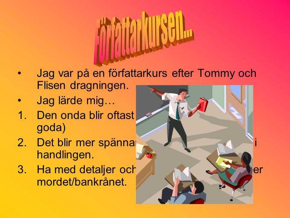Tommy och Flisen skulle vara olika varandra.Flisen är inte lika modig som Tommy är.