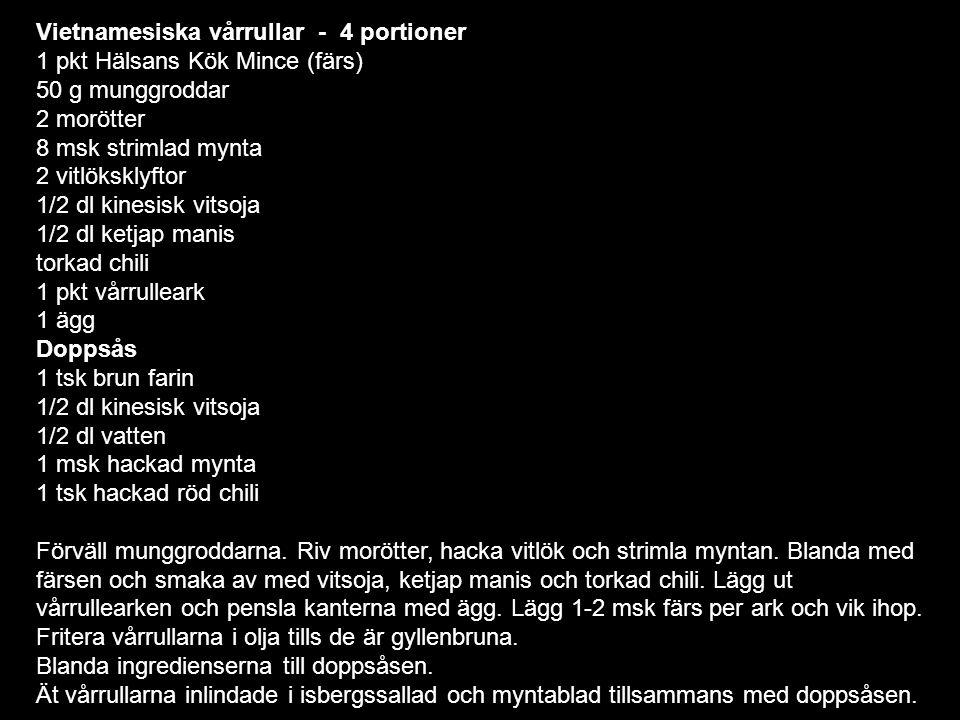 Vietnamesiska vårrullar - 4 portioner 1 pkt Hälsans Kök Mince (färs) 50 g munggroddar 2 morötter 8 msk strimlad mynta 2 vitlöksklyftor 1/2 dl kinesisk