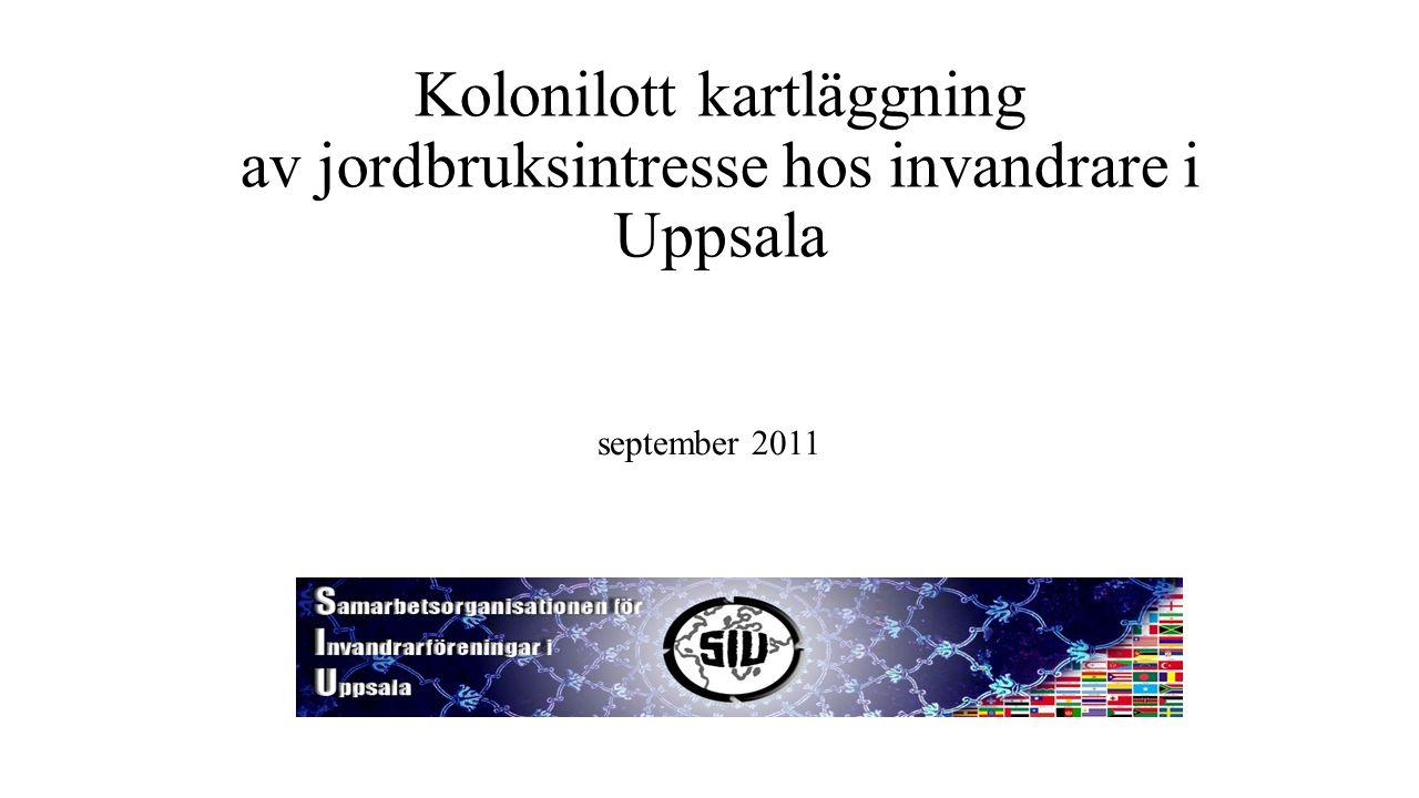 Kolonilott kartläggning av jordbruksintresse hos invandrare i Uppsala september 2011