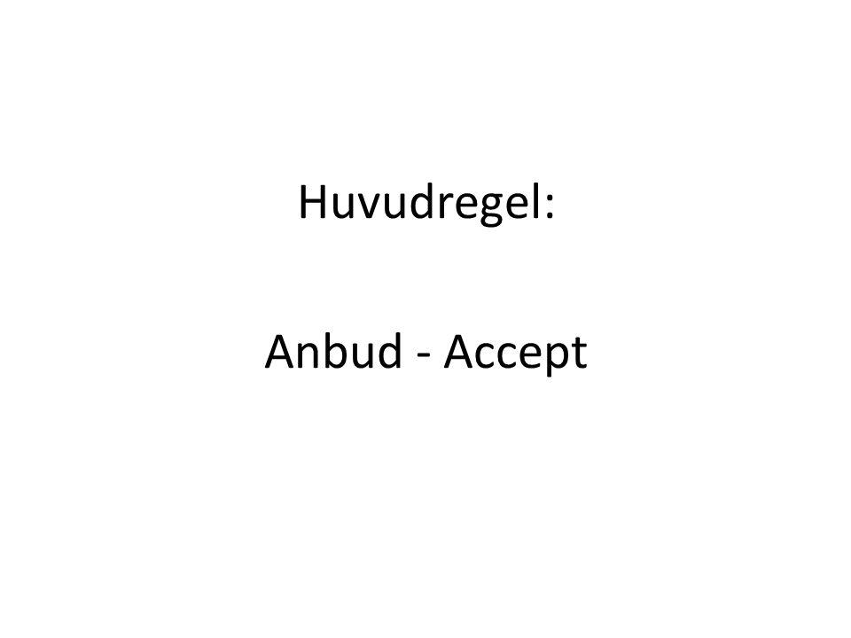 Huvudregel: Anbud - Accept