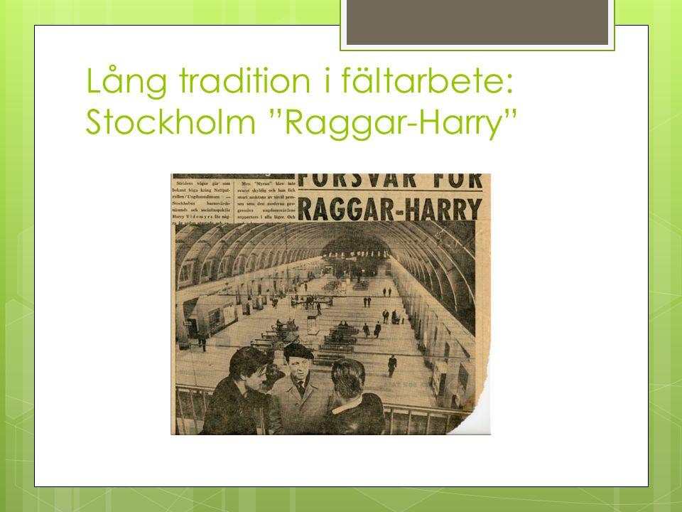 """Lång tradition i fältarbete: Stockholm """"Raggar-Harry"""""""