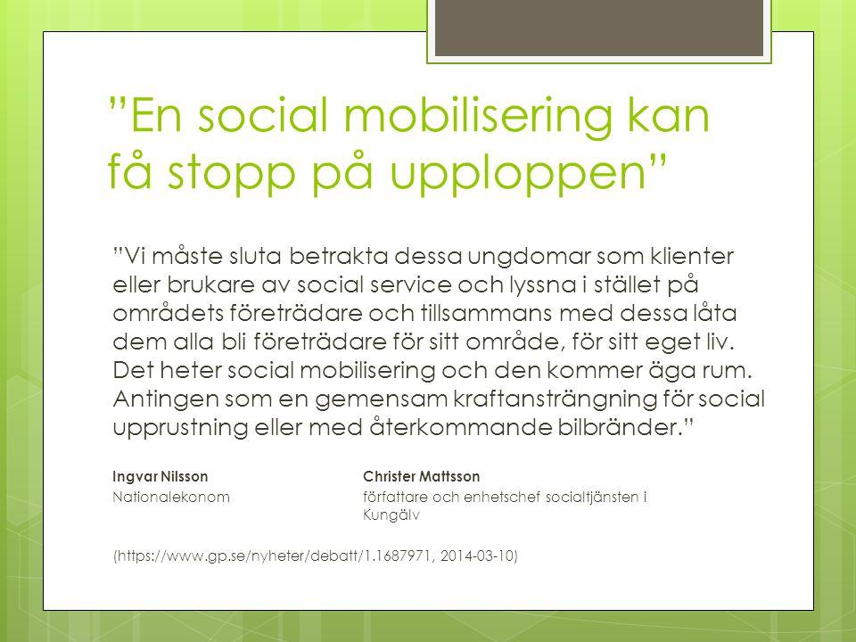 """""""En social mobilisering kan få stopp på upploppen"""" """"Vi måste sluta betrakta dessa ungdomar som klienter eller brukare av social service och lyssna i s"""