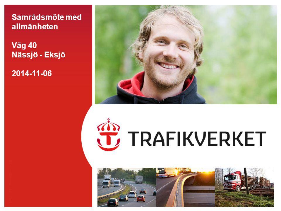 TMALL 0141 Presentation v 1.0 Samrådsmöte med allmänheten Väg 40 Nässjö - Eksjö 2014-11-06