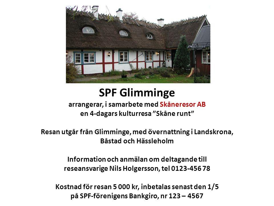 """SPF Glimminge arrangerar, i samarbete med Skåneresor AB en 4-dagars kulturresa """"Skåne runt"""" Resan utgår från Glimminge, med övernattning i Landskrona,"""