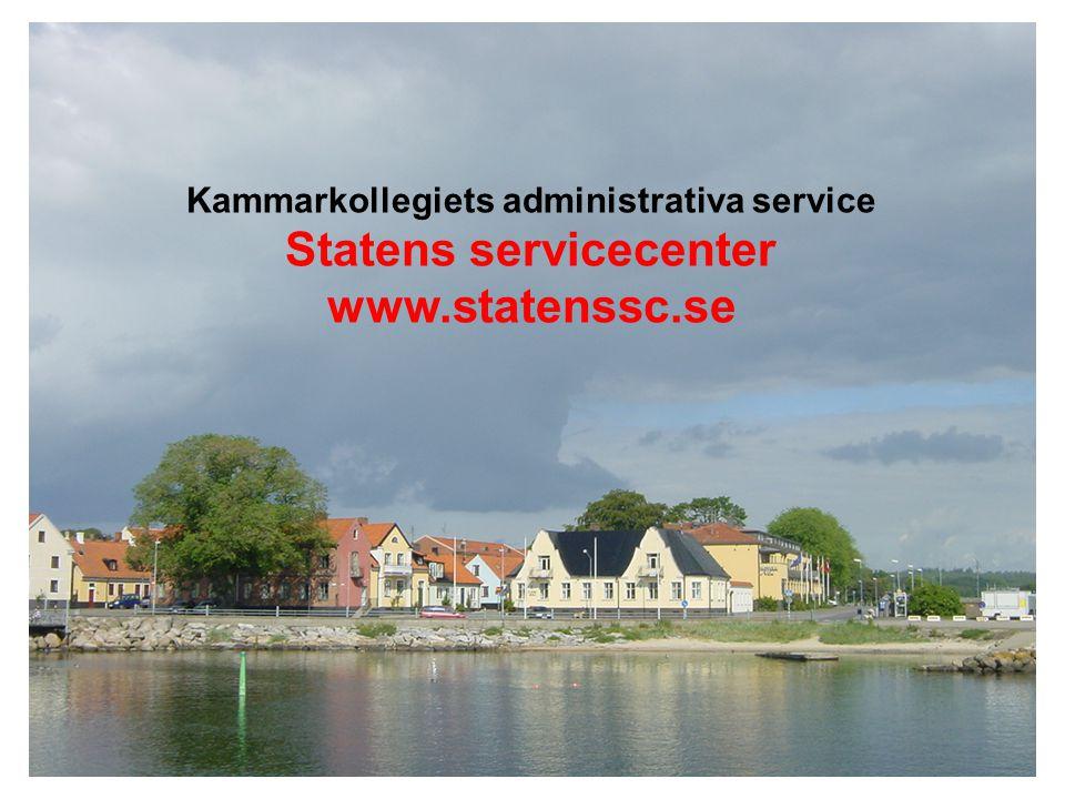 Kammarkollegiets administrativa service Statens servicecenter www.statenssc.se
