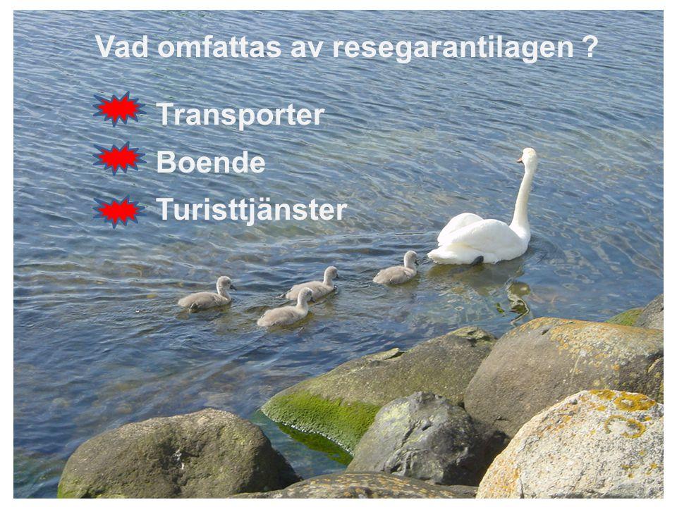 Vad omfattas av resegarantilagen ? Transporter Boende Turisttjänster