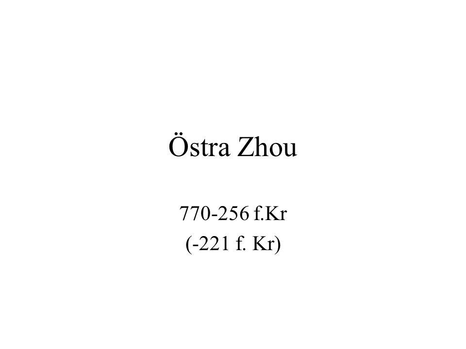 Östra Zhou indelas traditionellt i två perioder Vår och höst-perioden som varar mellan 722 och 481 f.KR Stridande staterna 403-221 f.Kr