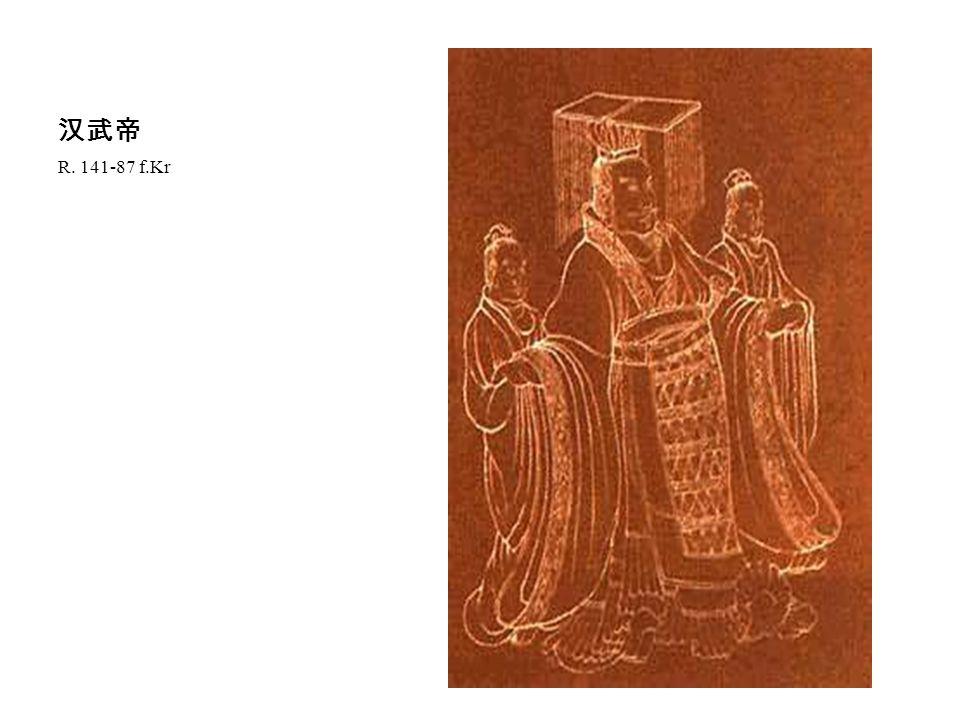 汉武帝 R. 141-87 f.Kr
