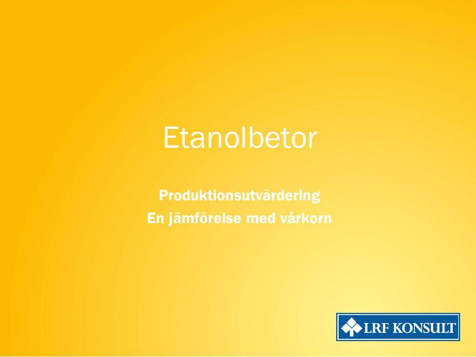 Etanolbetor Produktionsutvärdering En jämförelse med vårkorn