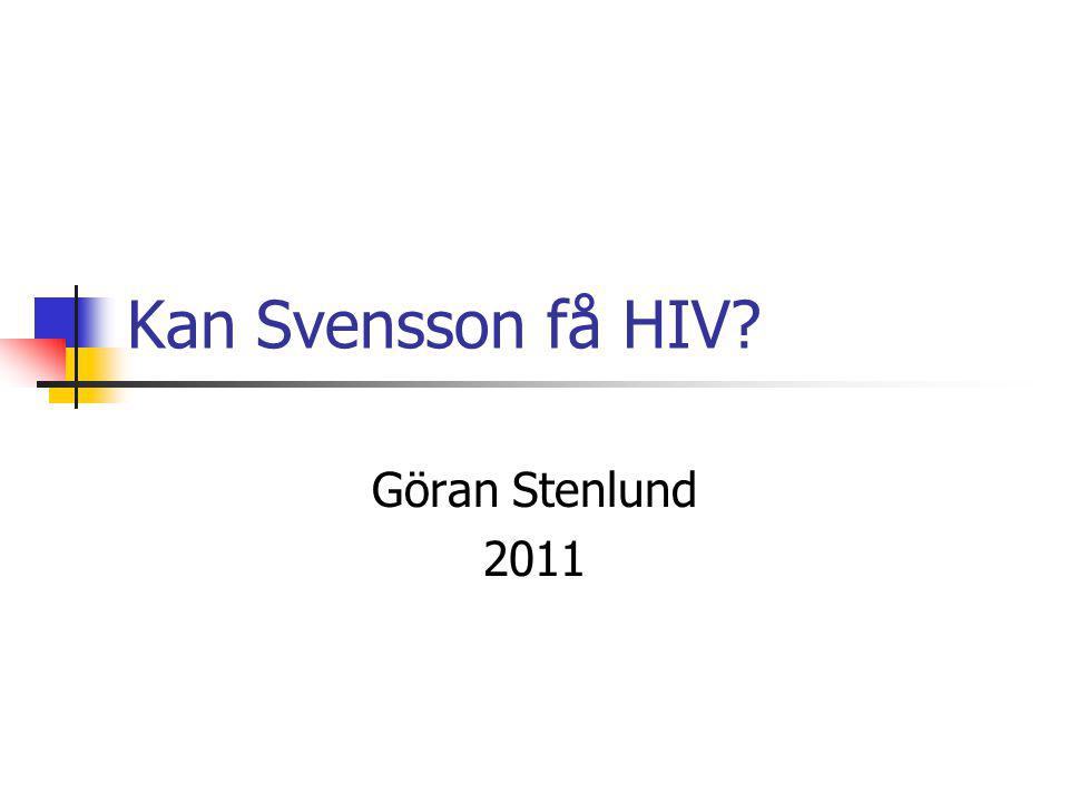 Kan Svensson få HIV? Göran Stenlund 2011