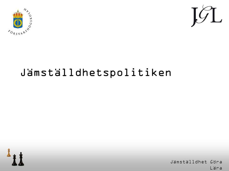 Jämställdhet Göra Lära Svensk jämställdhetspolitik Vad.