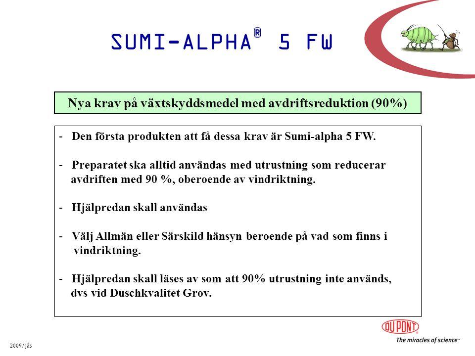 SUMI-ALPHA ® 5 FW 2009/jås - Den första produkten att få dessa krav är Sumi-alpha 5 FW. - Preparatet ska alltid användas med utrustning som reducerar