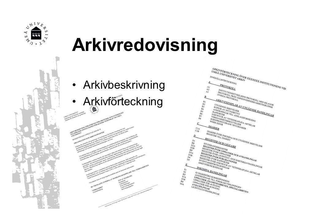 Arkivredovisning Arkivbeskrivning Arkivförteckning
