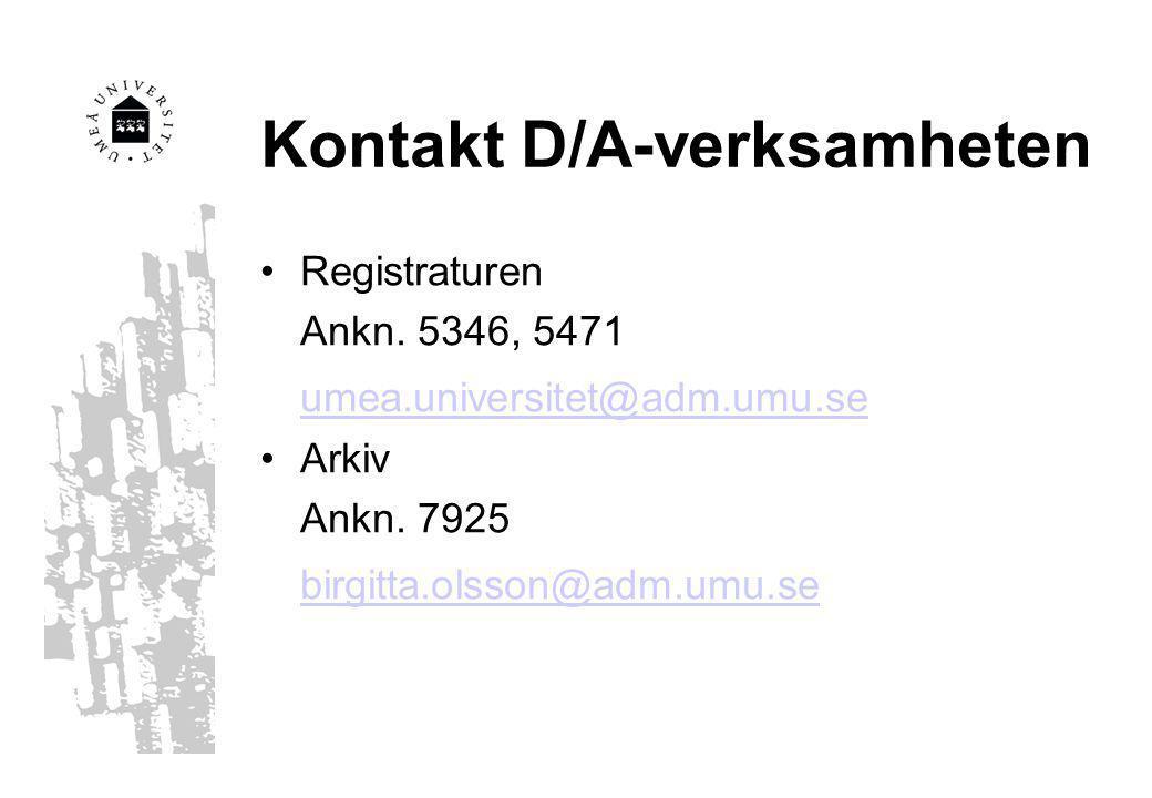 Kontakt D/A-verksamheten Registraturen Ankn. 5346, 5471 umea.universitet@adm.umu.se Arkiv Ankn. 7925 birgitta.olsson@adm.umu.se