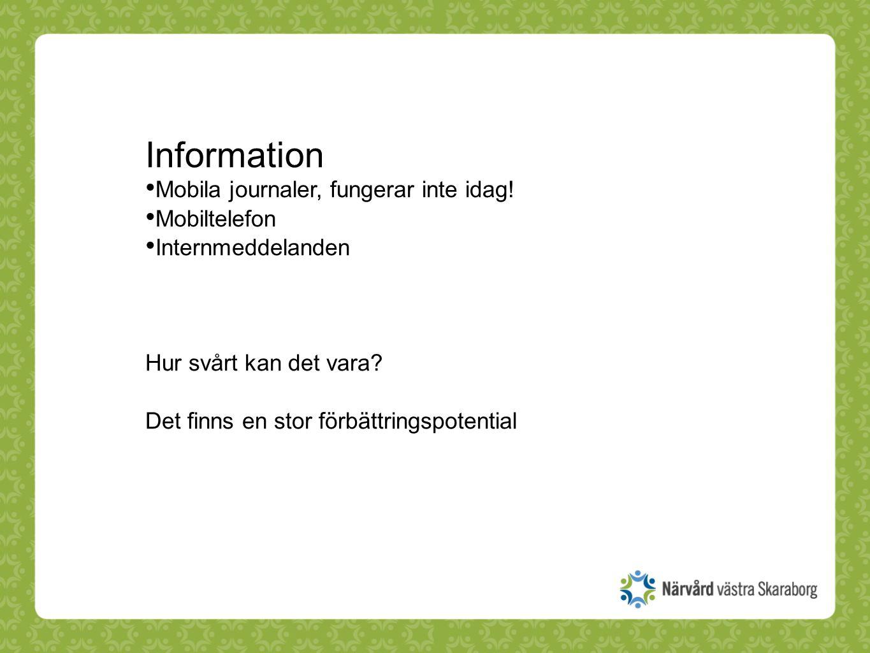 Information Mobila journaler, fungerar inte idag! Mobiltelefon Internmeddelanden Hur svårt kan det vara? Det finns en stor förbättringspotential