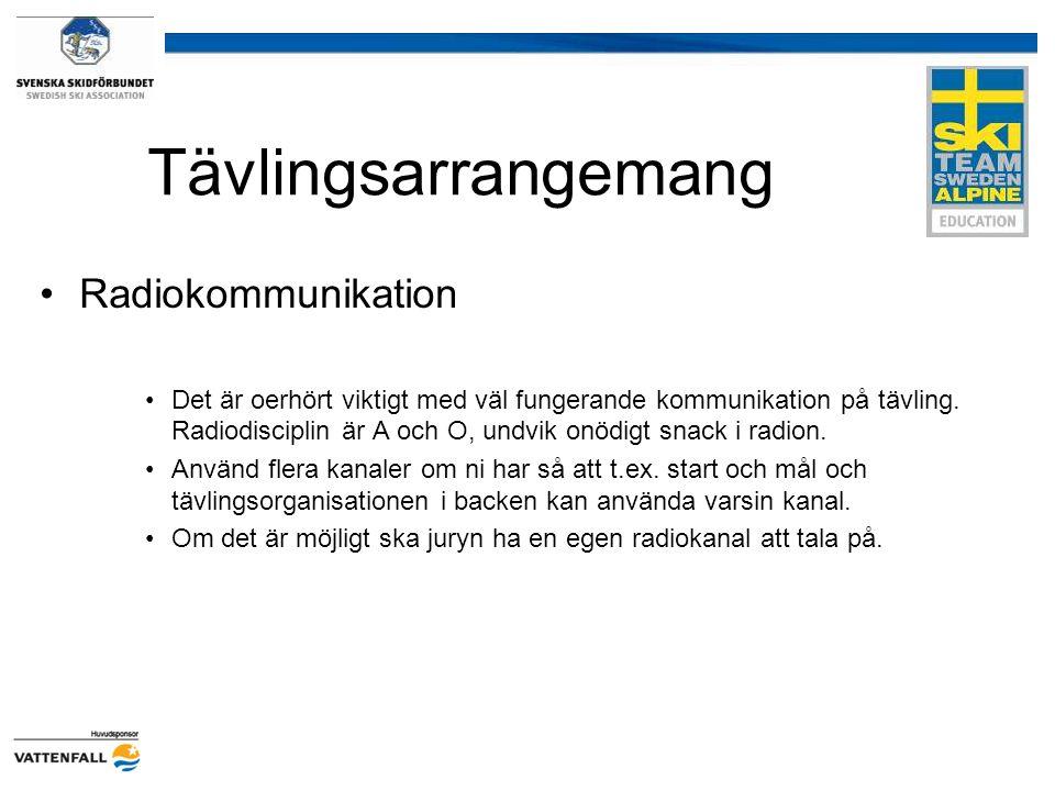 Tävlingsarrangemang Radiokommunikation Det är oerhört viktigt med väl fungerande kommunikation på tävling. Radiodisciplin är A och O, undvik onödigt s