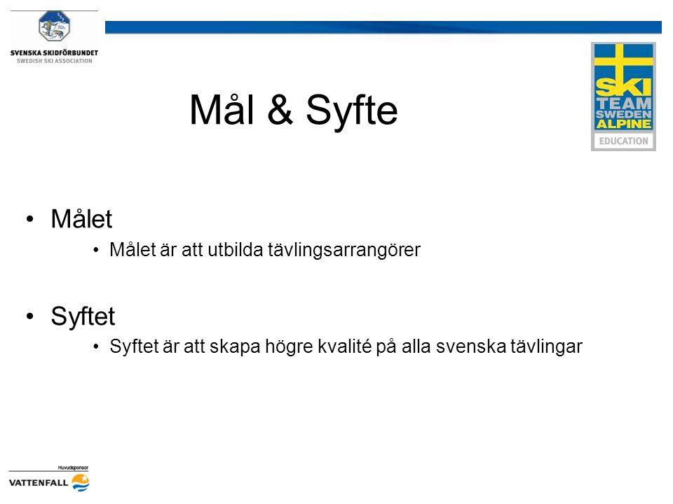 Mål & Syfte Målet Målet är att utbilda tävlingsarrangörer Syftet Syftet är att skapa högre kvalité på alla svenska tävlingar