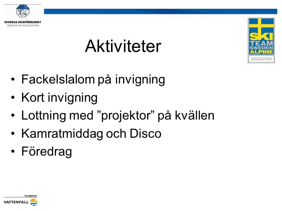 """Aktiviteter Fackelslalom på invigning Kort invigning Lottning med """"projektor"""" på kvällen Kamratmiddag och Disco Föredrag"""