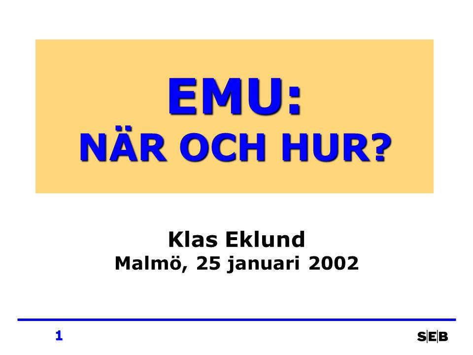 1 EMU: NÄR OCH HUR? Klas Eklund Malmö, 25 januari 2002