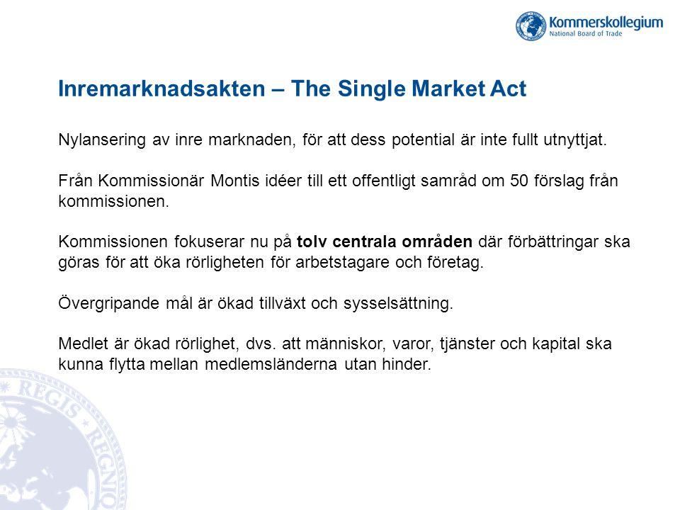 Inremarknadsakten – The Single Market Act Nylansering av inre marknaden, för att dess potential är inte fullt utnyttjat. Från Kommissionär Montis idée