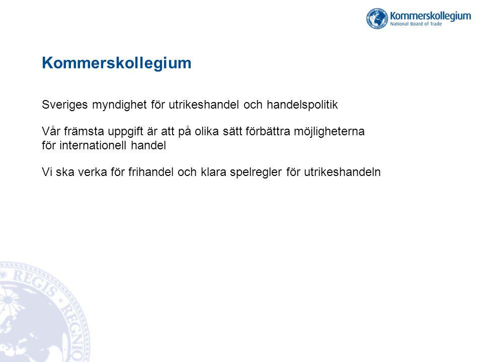 Kommerskollegium Sveriges myndighet för utrikeshandel och handelspolitik Vår främsta uppgift är att på olika sätt förbättra möjligheterna för internat