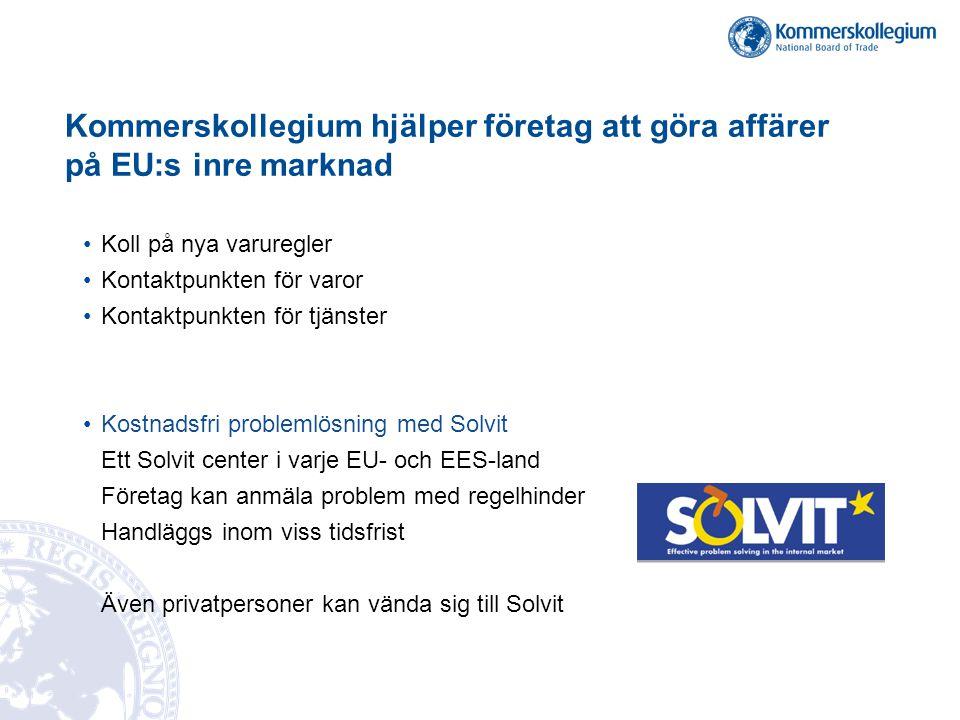 Kommerskollegium hjälper företag att göra affärer på EU:s inre marknad Koll på nya varuregler Kontaktpunkten för varor Kontaktpunkten för tjänster Kos