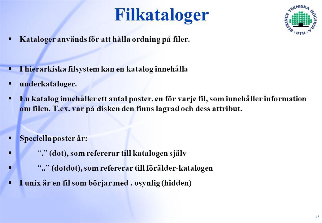 15 Filkataloger  Kataloger används för att hålla ordning på filer.