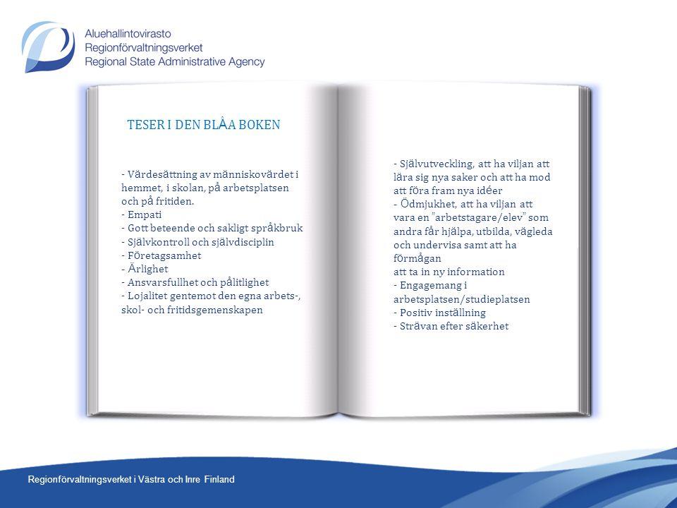 Regionförvaltningsverket i Västra och Inre Finland - V ä rdes ä ttning av m ä nniskov ä rdet i hemmet, i skolan, p å arbetsplatsen och p å fritiden.