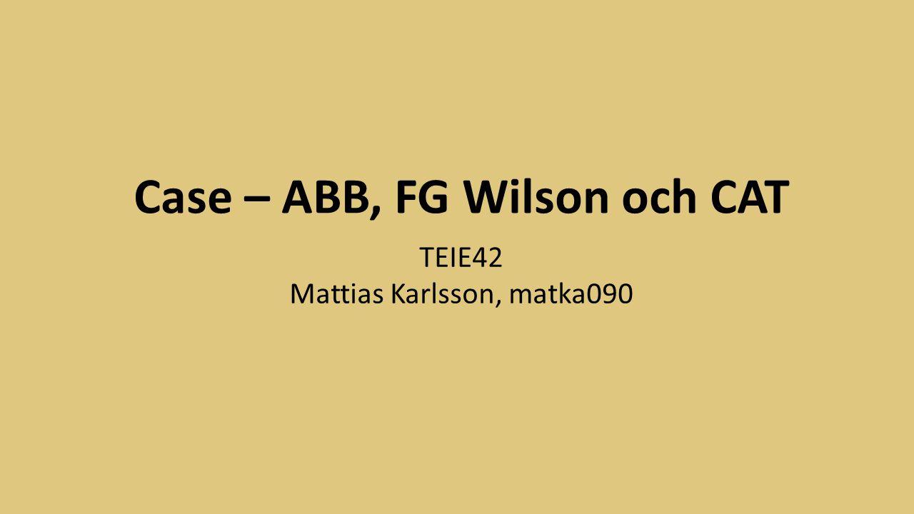 Case – ABB, FG Wilson och CAT TEIE42 Mattias Karlsson, matka090