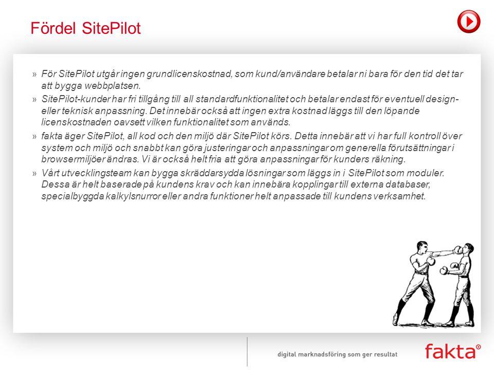 » För SitePilot utgår ingen grundlicenskostnad, som kund/användare betalar ni bara för den tid det tar att bygga webbplatsen. » SitePilot-kunder har f