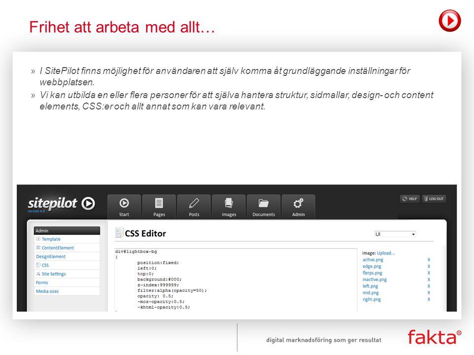 » I SitePilot finns möjlighet för användaren att själv komma åt grundläggande inställningar för webbplatsen. » Vi kan utbilda en eller flera personer