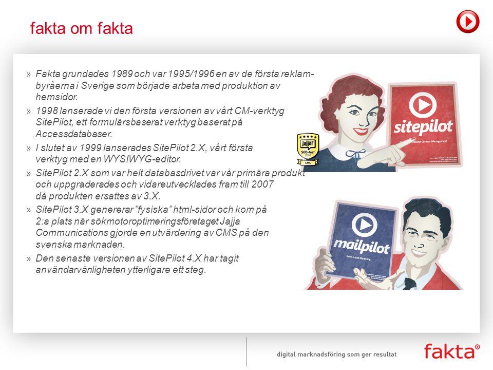 » Fakta grundades 1989 och var 1995/1996 en av de första reklam- byråerna i Sverige som började arbeta med produktion av hemsidor. » 1998 lanserade vi