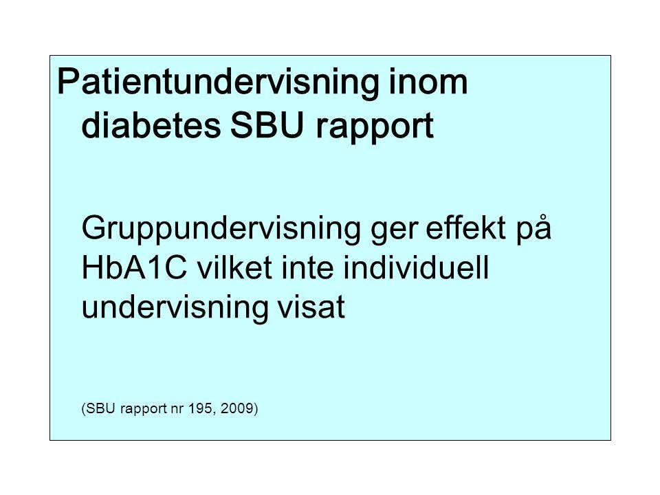 Patientundervisning inom diabetes SBU rapport Gruppundervisning ger effekt på HbA1C vilket inte individuell undervisning visat (SBU rapport nr 195, 20