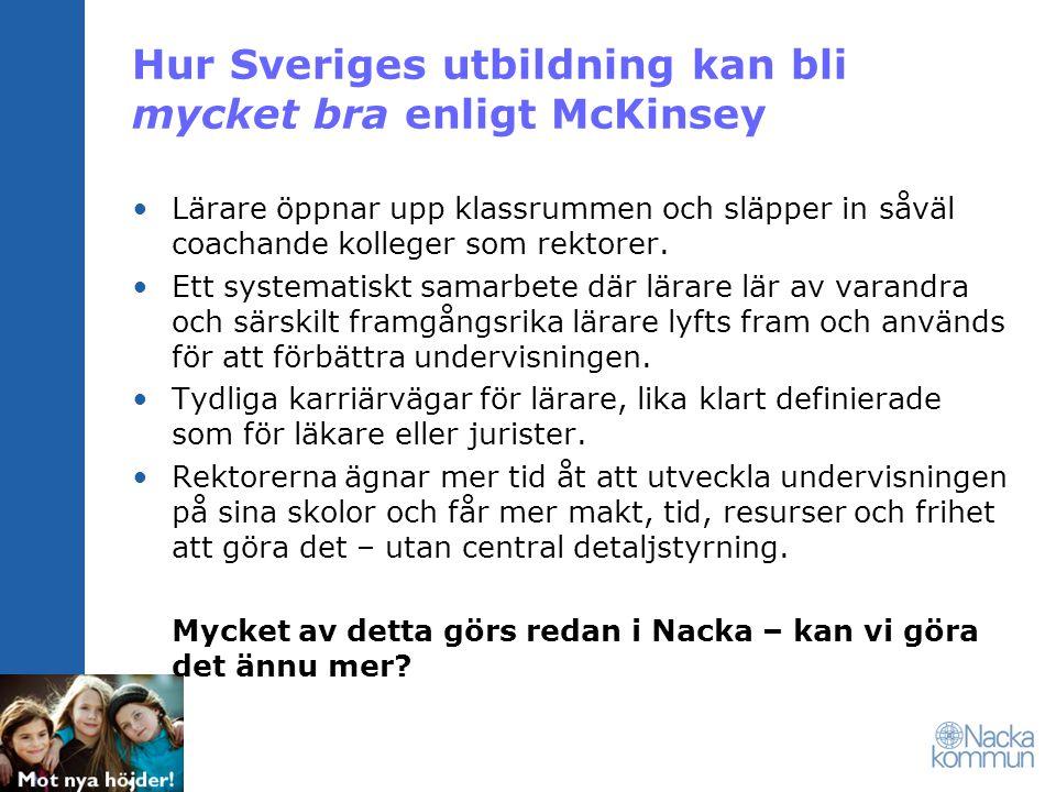 Hur Sveriges utbildning kan bli mycket bra enligt McKinsey Lärare öppnar upp klassrummen och släpper in såväl coachande kolleger som rektorer. Ett sys