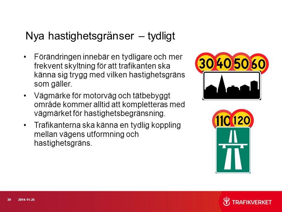 392014-11-25 Nya hastighetsgränser – tydligt Förändringen innebär en tydligare och mer frekvent skyltning för att trafikanten ska känna sig trygg med